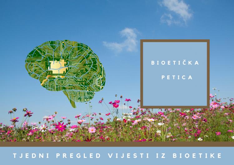 Ovaj tjedan u bioetici: 19. 4. 2021. – 25. 4. 2021.