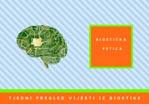 Ovaj tjedan u bioetici: 7. 6. 2021. – 13. 6. 2021.