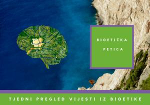 Ovaj tjedan u bioetici: 12. 7. 2021. – 18. 7. 2021.