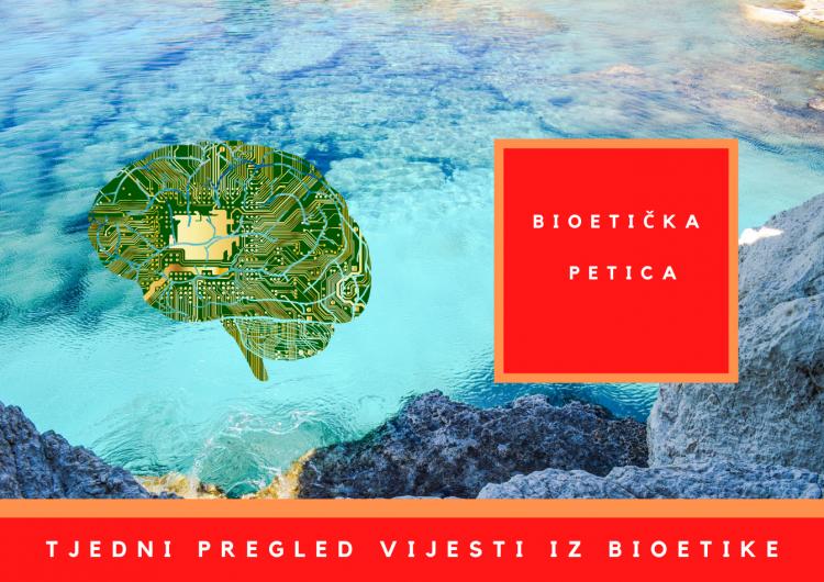 Ovaj tjedan u bioetici: 19. 7. 2021. – 25. 7. 2021.